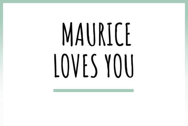 About_Maurice-Loves-You